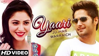 Yaari   Jujhar Warraich   Punjabi Songs Latest