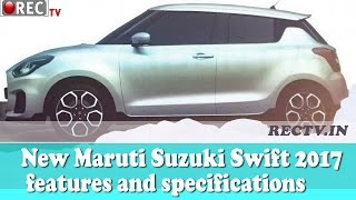 New Maruti Suzuki Swift 2017  features and specifications || Latest automobile news updates