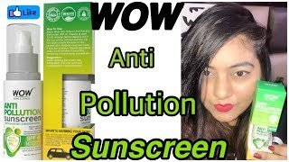 WOW Anti Pollution Sunscreen SPF40 - त्वचा को बेदाग़ बनाए - Skin Protection+Treatment | JSuper Kaur