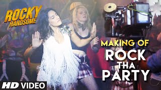 ROCK THA PARTY Making Video | | ROCKY HANDSOME | John Abraham, Shruti Haasan, Nora Fatehi