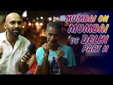 Mumbai on Mumbai Vs Delhi Part II