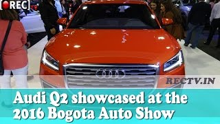 Audi Q2 showcased at the 2016 Bogota Auto Show || Latest automobile news updates