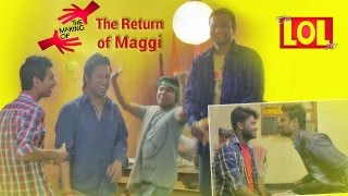 The Return of Maggi (Making & Deleted Scenes) - desiLOLtv