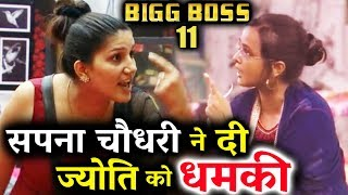 Sapna Chaudhary And Jyoti BIG FIGHT In Bigg Boss 11
