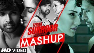 TERAA SURROOR MASHUP VIDEO SONG   Himesh Reshammiya, DJ Kiran Kamath