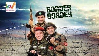 Border Border S01 EP1 - Tidda Chal Raha Hai