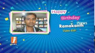 Happy Birthday Wishes To Video Editor Ramakanth From INews Team