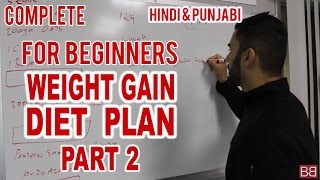 Full day Diet Plan to GAIN WEIGHT for Beginners! PART 2! (Hindi / Punjabi)