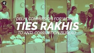 DCW ties Rakhis to Anti-Corruption bureau #RakshaBandhan