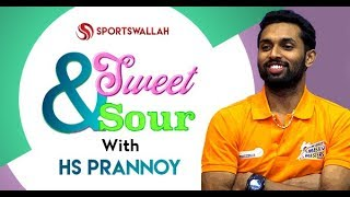 Sweet n Sour with HS Prannoy