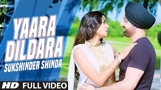 Latest Punjabi Song || Yaara Dildara || Sukshinder Shinda, Shazia Manzoor || Full Video Song