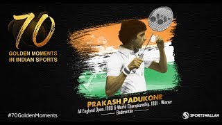 Prakash Padukone - All England Open, 1980 & World Championship, 1981 - Winner | 70 Golden Moments