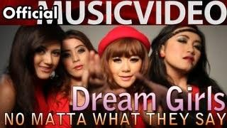 Dream Girls - No Matta What They Say (Official Music Video)