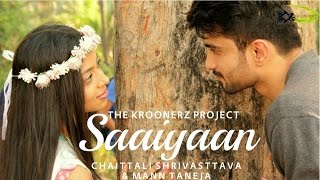 Saaiyaan (2016) | Chaittali Shrivasttava | Mann Taneja | The Kroonerz Project