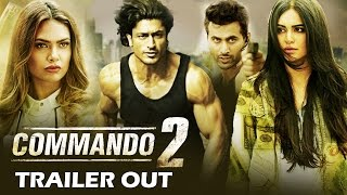 Commando 2 TRAILER Out | Vidyut Jammwal, Adah Sharma, Esha Gupta