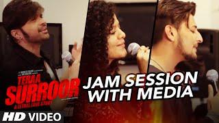 Teraa Surroor JAM SESSION With Media | HIMESH RESHAMMIYA, DARSHAN RAVAL & PALAK MUCHHAL