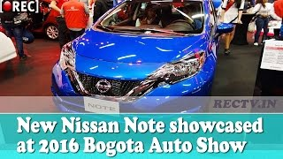 New Nissan Note showcased at 2016 Bogota Auto Show || Latest automobile news updates