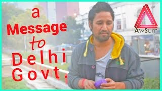 a Message to Delhi Kejriwal Govt @ awSumit