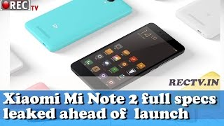Xiaomi Mi Note 2 full specs and price leaked ahead of  launch  ll latest gadget news updates