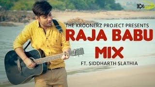 Aa Aa Eee Oo Oo Ooo | Raja Babu MIX | The Kroonerz Project Ft. Siddharth Slathia | Govinda, Karishma