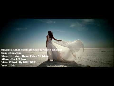 Rim Jhim 1080p HD Full Song 2014 By Rahat Fateh Ali Khan ft  Shreya Ghoshal
