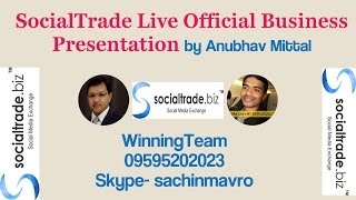 Socialtrade.biz Business Plan & Review  Live Seminar with  Anubhav Mittal [CL- 09595202023 ]