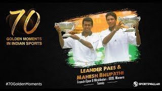 Leander Paes & Mahesh Bhupathi - French Open & Wimbledon Winners | 70 Golden Moment In Indian Sports