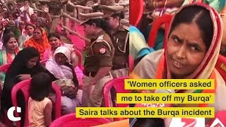 'Women officers asked me to take off my Burqa' - Saira