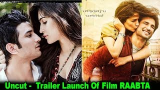Trailer Launch Of Film RAABTA | UNCUT Video | Kriti Sanon & Sushant Singh