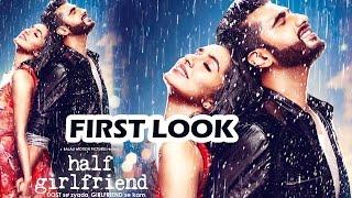 Half Girlfriend FIRST LOOK - Arjun Kapoor, Shraddha Kapoor