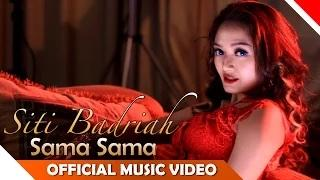 Siti Badriah - Sama Sama (Official Music Video)
