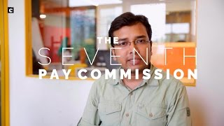 All You Need to Know About the 7th Pay Commission