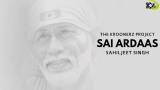 "Sai Ardaas - The Kroonerz Project | Sahiljeet Singh | Lyrics Ajit Singh ""Shaant"""