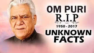 TOP 10 LESSER KNOWN FACTS Of Om Puri - Bollywood's Versatile Actor - RIP