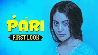 PARI FIRST LOOK - Anushka Sharma Will Leave You Haunted