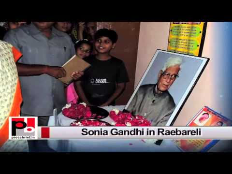 Sonia Gandhi visits Rae Bareli, assures people to take up their issues