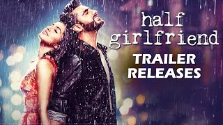 Half Girlfriend TRAILER Out | Arjun Kapoor, Shraddha Kapoor