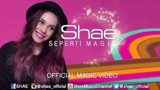SHAE - Seperti Magic (Official Music Video)