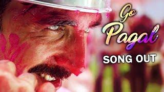 GO PAGAL VIDEO Song Out | JOLLY LLB 2 | Akshay Kumar, Huma Qureshi