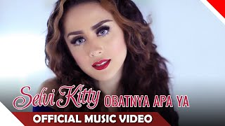 Selvi Kitty - Obatnya Apa Ya - Official Music Video