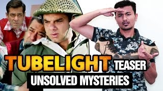 Salman's Tubelight Teaser - Top Mysteries That Remained Unsolved