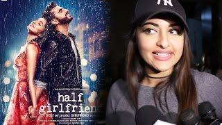 Sonakshi Sinha's Review For Half Girlfriend - Arjun Kapoor, Shraddha Kapoor