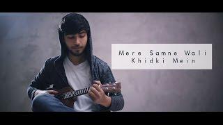 Mere Samne Wali Khidki Mein I Karan Nawani I Ukulele Cover I Padosan