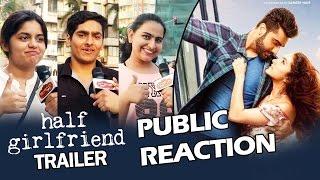 Half Girlfriend TRAILER - PUBLIC REACTION - Shraddha Kapoor, Arjun Kapoor