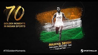 Milkha Singh - Asian games ,1958 & 1962 - Gold | 70 Golden Moments In Indian Sports