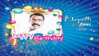 Birthday Wishes To PJayanth Video Editor From INews Team