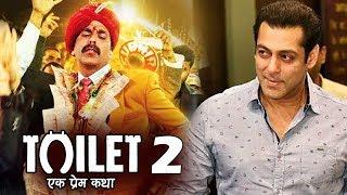 Akshay's Toilet Ek Prem Katha Part 2 Coming Soon, Akshay Kumar GIVES Tough To Salman Khan
