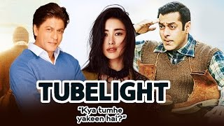 Salman Khan WANTS Shahrukh In Tubelight Trailer, Salman & Zhu Zhu To Promote Tubelight In India
