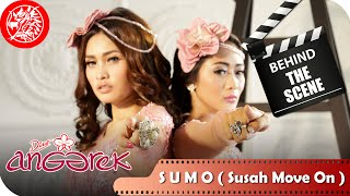 Duo Anggrek - Behind The Scene Video Clip SUMO ( Susah Move On )