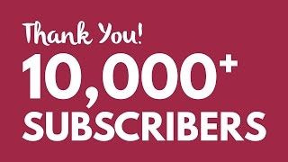 Thank You So Much All My Fans To Help Us Reach 10,000 Subscriber